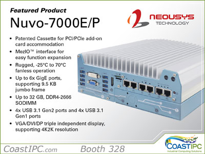Come see the new Nuvo-7000 series controllers from Neousys. This rugged fanless controller delivers up to 6-core/ 12-thread architecture with greater performance over previous 6th- and 7th-Gen platforms. The wide selection of on-board I/O functions such as GbE, USB 3.1 and COM ports feature sophisticated protection circuits to endure stress from ESD and power surge. The Nuvo-7000 series is by far the most rock-solid embedded controller we've ever built.